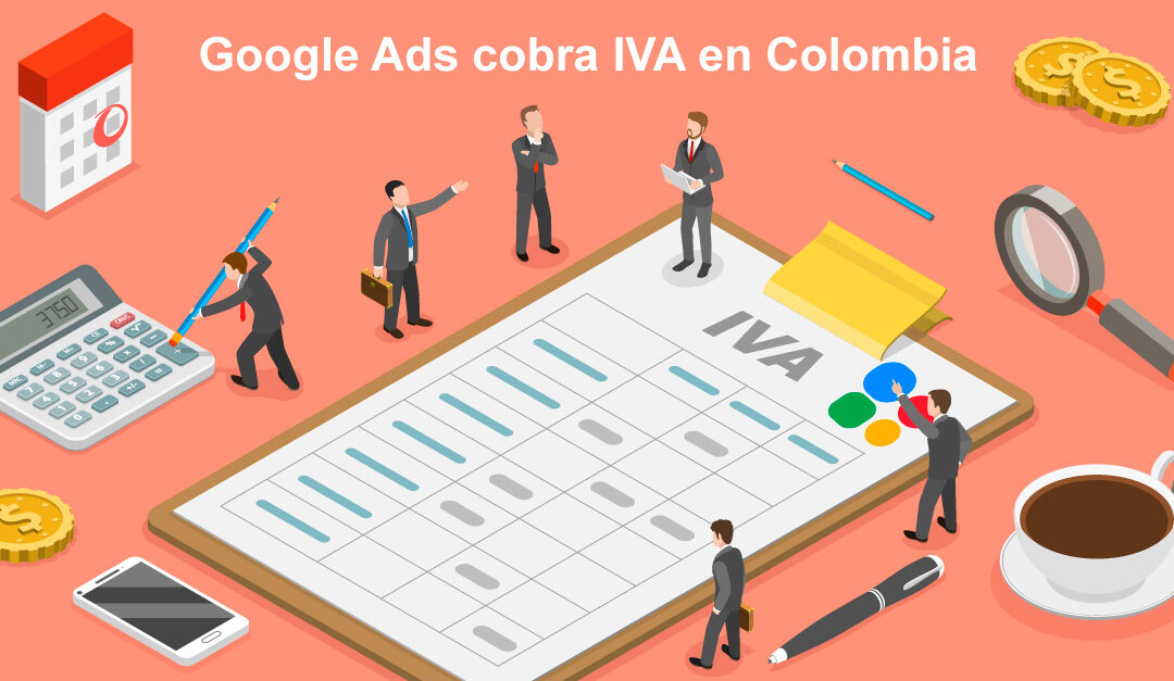 Google ADS IVA Colombia ¿Qué hacer?