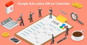 Google Ads cobra IVA en Colombia